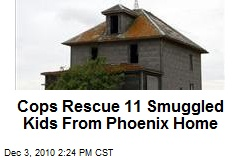 Cops Rescue 11 Smuggled Kids From Phoenix Home