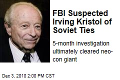 FBI Suspected Irving Kristol of Soviet Ties