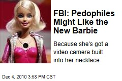 FBI: Pedophiles Might Like the New Barbie