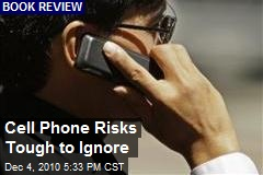 Cell Phone Risks Tough to Ignore