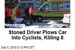 Stoned Driver Plows Car Into Cyclists, Killing 8