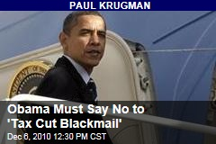 Paul Krugman: Obama Must Say No to 'Tax Cut Blackmail'