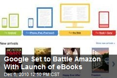 Google Set to Battle Amazon With Launch of eBooks