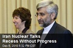 Iran Nuclear Talks Recess Without Progress