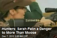Hunters: 'Phony' Palin a Danger to More Than Moose