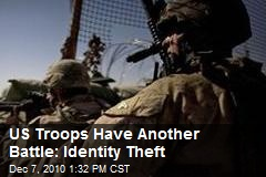US Troops Have Another Battle: Identity Theft