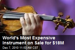 At $18 Million - World's Most Expensive Instrument