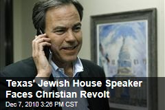 Texas' Jewish House Speaker Faces Christian Revolt