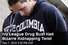 Ivy League Drug Bust Had Bizarre Kidnapping Scheme