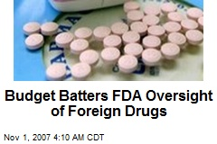 Budget Batters FDA Oversight of Foreign Drugs