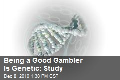 Being a Good Gambler Is Genetic: Study