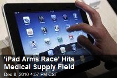 'iPad Arms Race' Hits Medical Supply Field