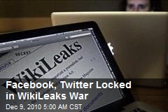 Facebook, Twitter Locked in WikiLeaks War