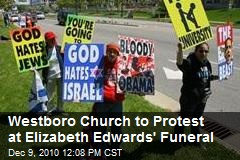 Westboro Church to Protest at Elizabeth Edwards' Funeral