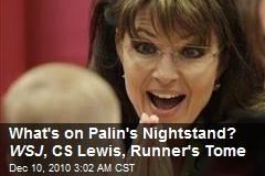 What's on Palin's Nightstand? WSJ, CS Lewis, Runner's Tome