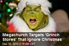 Megachurch Punishes 'Grinch Stores' Ignoring Christmas