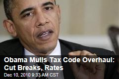 Obama Mulls Tax Code Overhaul: Cut Breaks, Rates