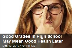 Good Grades in High School Linked to Good Health Later