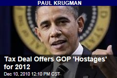 Tax Deal Offers GOP 'Hostages' for 2012
