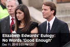 Elizabeth Edwards' Eulogy: No Words 'Good Enough'