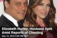 Elizabeth Hurley, Husband Split Amid Reports of Cheating
