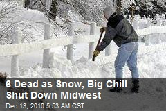 6 Dead as Snow, Big Chill Shut Down Midwest