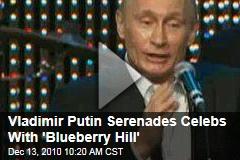Vladimir Putin Serenades Celebs With 'Blueberry Hill'