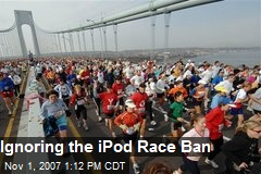 Ignoring the iPod Race Ban