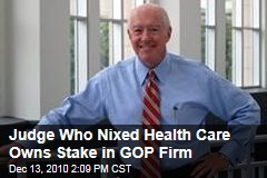 Judge Who Nixed Health Care Owns Stake in GOP Firm