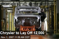 Chrysler to Lay Off 12,000