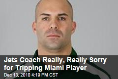 Jets Coach Really, Really Sorry for Tripping Miami Player