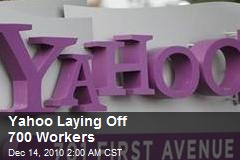 Yahoo Laying Off 700 Workers