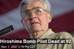 Hiroshima Bomb Pilot Dead at 92