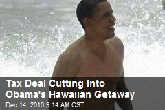Tax Deal Cutting Into Obama's Hawaiian Getaway