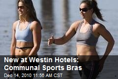 New at Westin Hotels: Communal Sports Bras