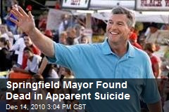 Springfield Mayor Found Dead in Apparent Suicide