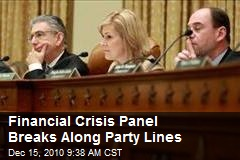 Financial Crisis Panel Breaks Along Party Lines