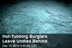 Hot Tubbing Bandits Leave Undies Caling Card