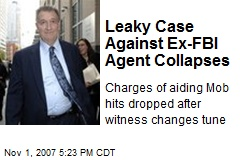 Leaky Case Against Ex-FBI Agent Collapses