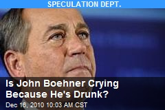 Is John Boehner Crying Because He's Drunk?