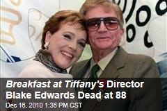 Breakfast at Tiffany's Director Blake Edwards Dead at 88