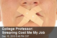 College Professor: Swearing Cost Me My Job