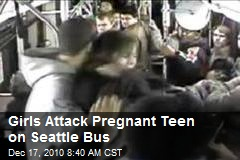 Girls Attack Pregnant Teen on Seattle Bus