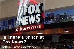 Who's the Snitch at Fox News?