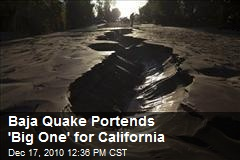 Baja Quake Portends 'Big One' for California