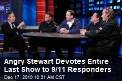 Angry Stewart Devotes Entire Last Show to 9/11 Responders