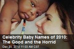 Celebrity Baby Names of 2010: The Good and the Horrid