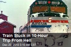Train Stuck for 10-Hour 'Trip From Hell'