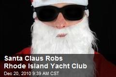Santa Claus Robs Rhode Island Yacht Club