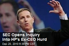 SEC Opens Inquiry Into HP's Ex-CEO Hurd